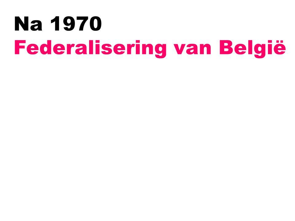 Na 1970 Federalisering van België