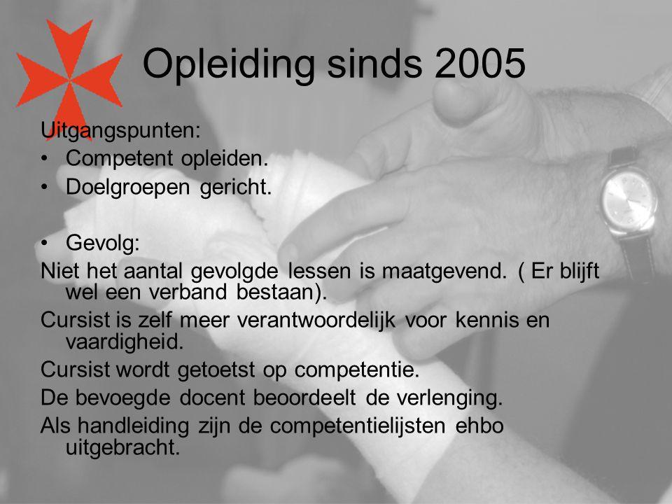Opleiding sinds 2005 Uitgangspunten: Competent opleiden.