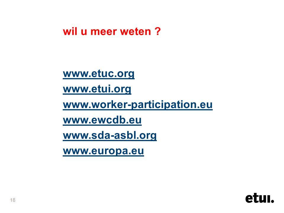 wil u meer weten www.etuc.org. www.etui.org. www.worker-participation.eu. www.ewcdb.eu. www.sda-asbl.org.