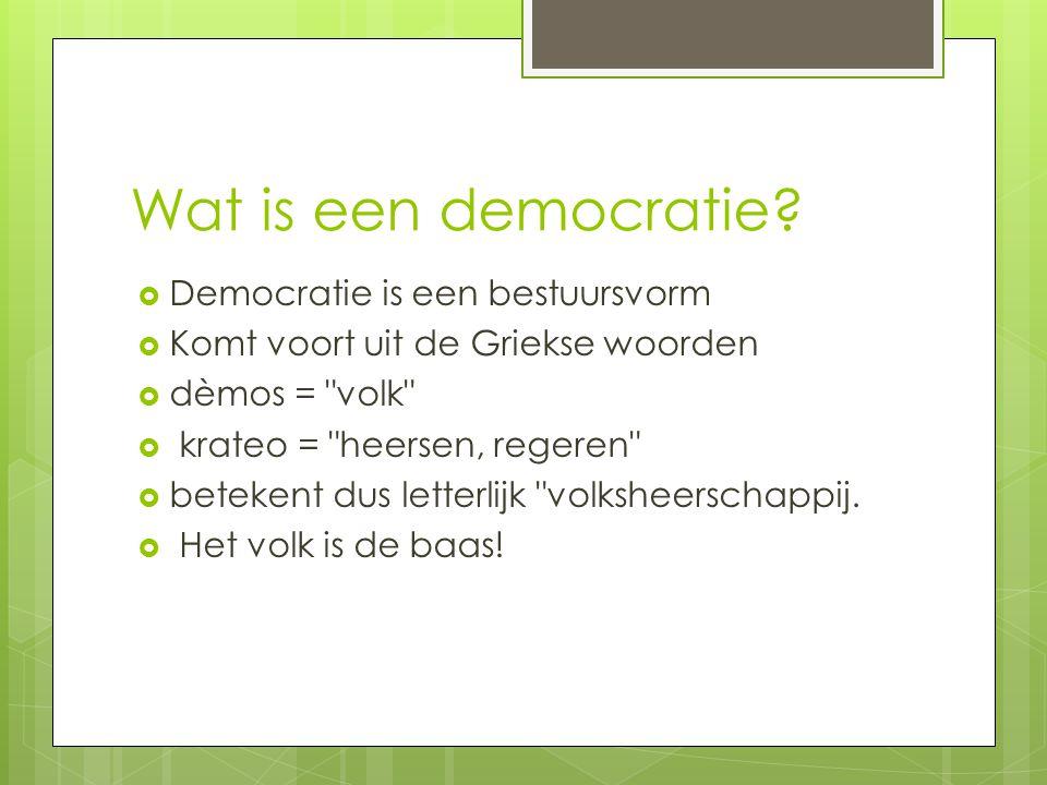 Wat is een democratie Democratie is een bestuursvorm