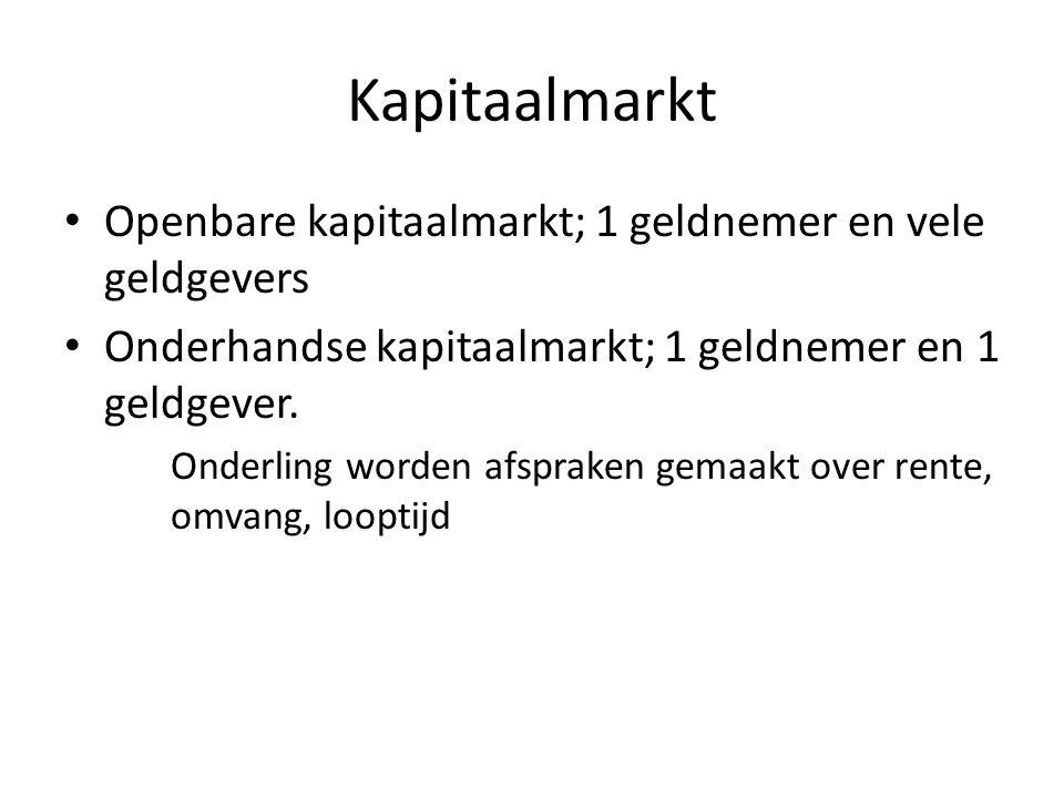 Kapitaalmarkt Openbare kapitaalmarkt; 1 geldnemer en vele geldgevers