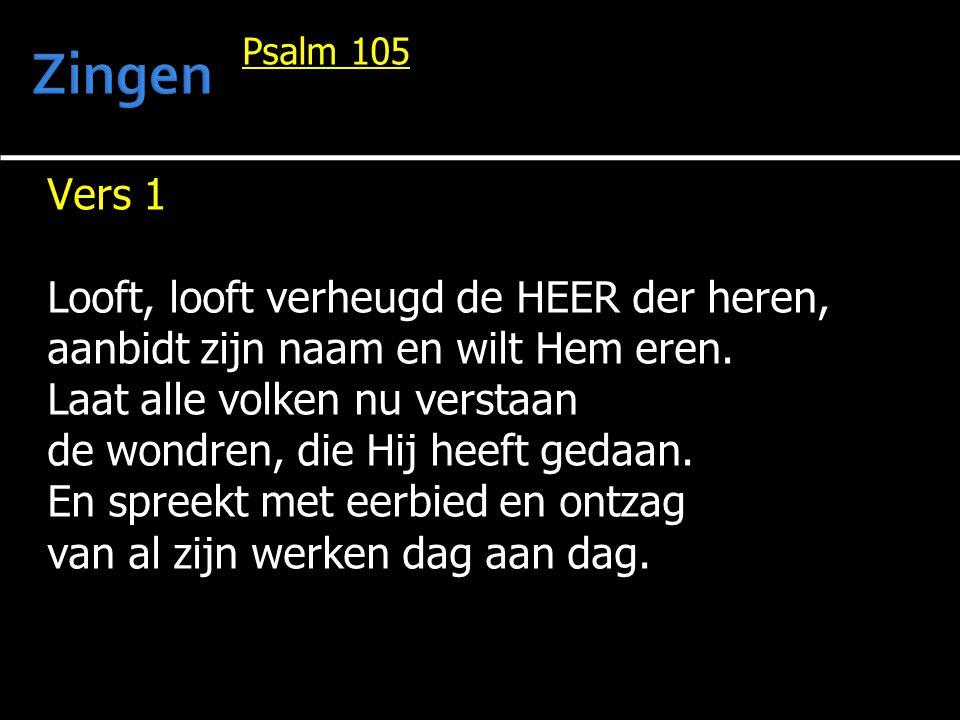 Zingen Vers 1 Looft, looft verheugd de HEER der heren,