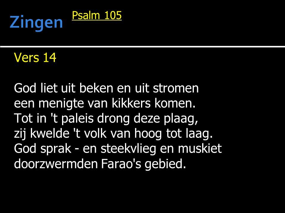 Zingen Vers 14 God liet uit beken en uit stromen