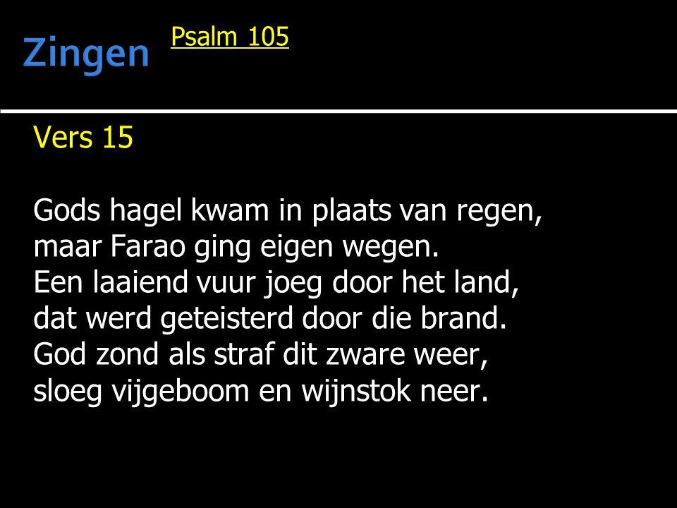 Zingen Vers 15 Gods hagel kwam in plaats van regen,