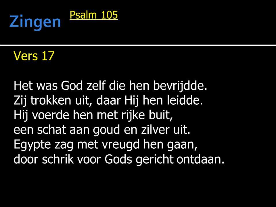 Zingen Vers 17 Het was God zelf die hen bevrijdde.
