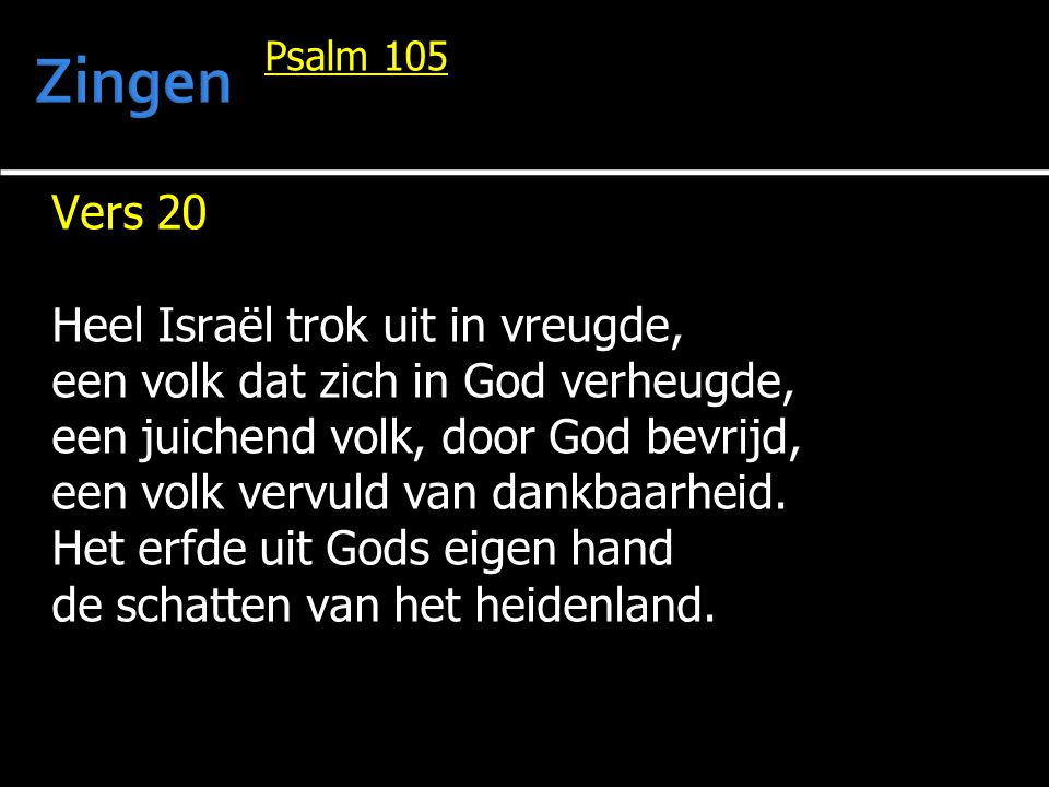 Zingen Vers 20 Heel Israël trok uit in vreugde,