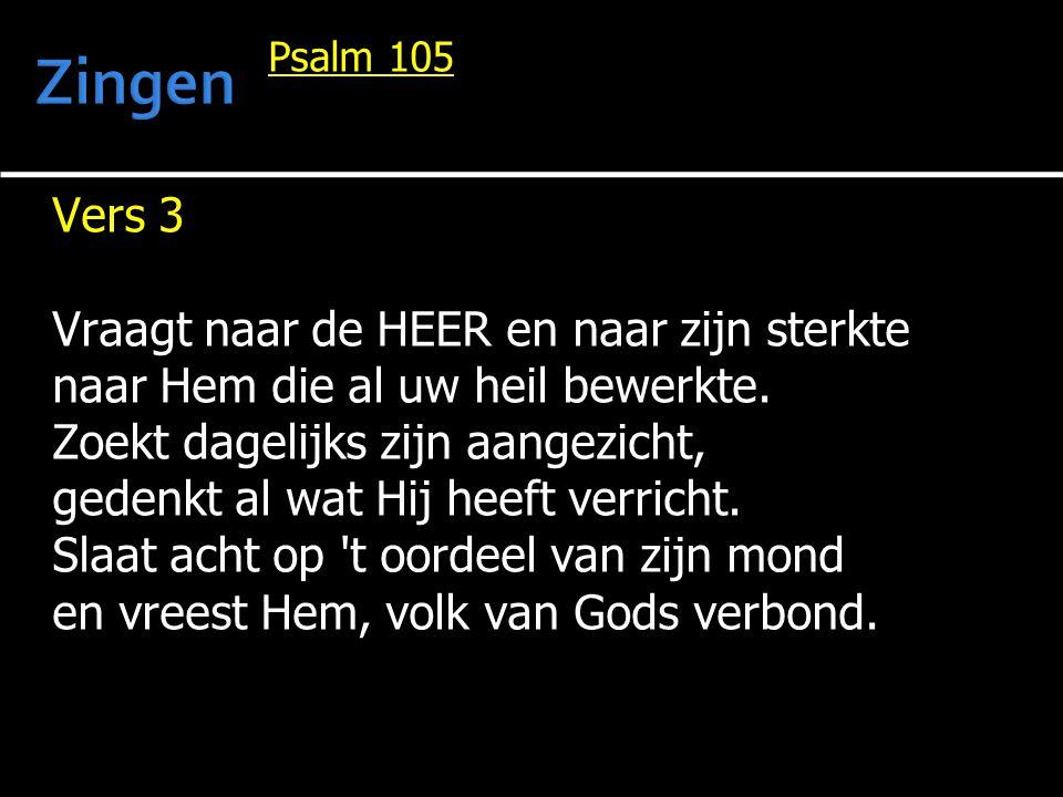 Zingen Vers 3 Vraagt naar de HEER en naar zijn sterkte