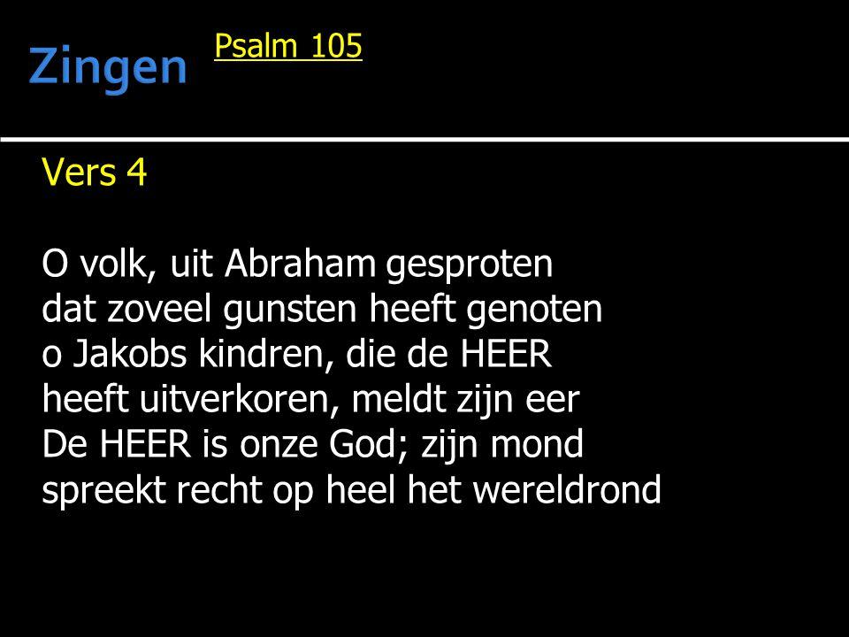 Zingen Vers 4 O volk, uit Abraham gesproten