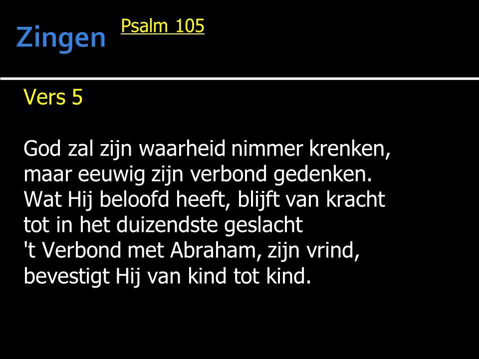 Zingen Vers 5 God zal zijn waarheid nimmer krenken,