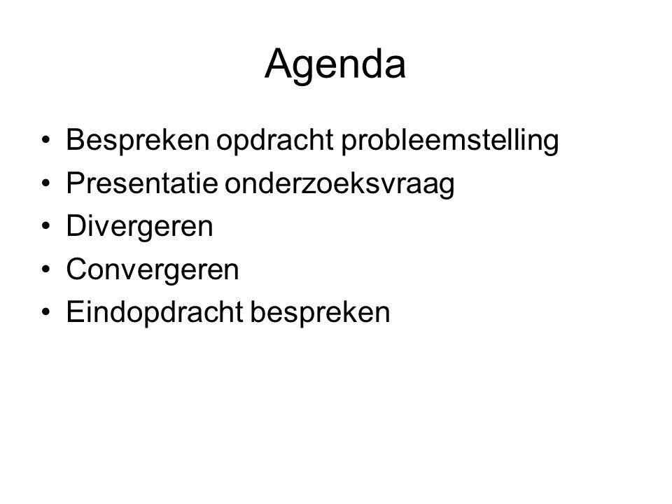 Agenda Bespreken opdracht probleemstelling Presentatie onderzoeksvraag