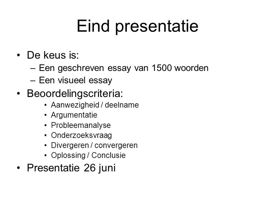 Eind presentatie De keus is: Beoordelingscriteria: Presentatie 26 juni