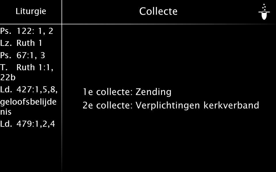 Collecte 1e collecte: Zending 2e collecte: Verplichtingen kerkverband