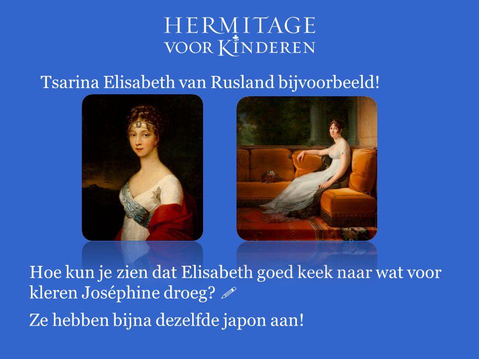 Tsarina Elisabeth van Rusland bijvoorbeeld!