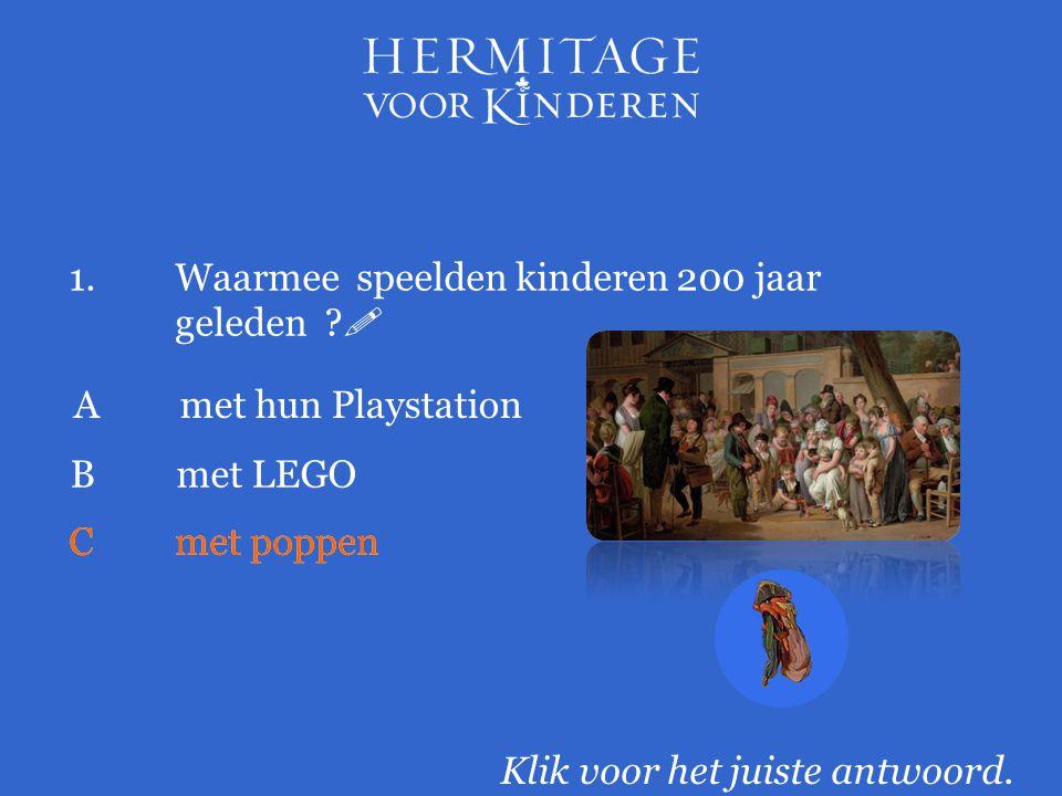 1. Waarmee speelden kinderen 200 jaar geleden 