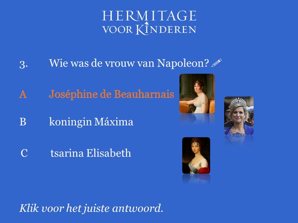 3. Wie was de vrouw van Napoleon 