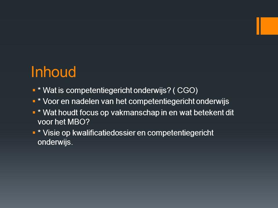 Inhoud * Wat is competentiegericht onderwijs ( CGO)