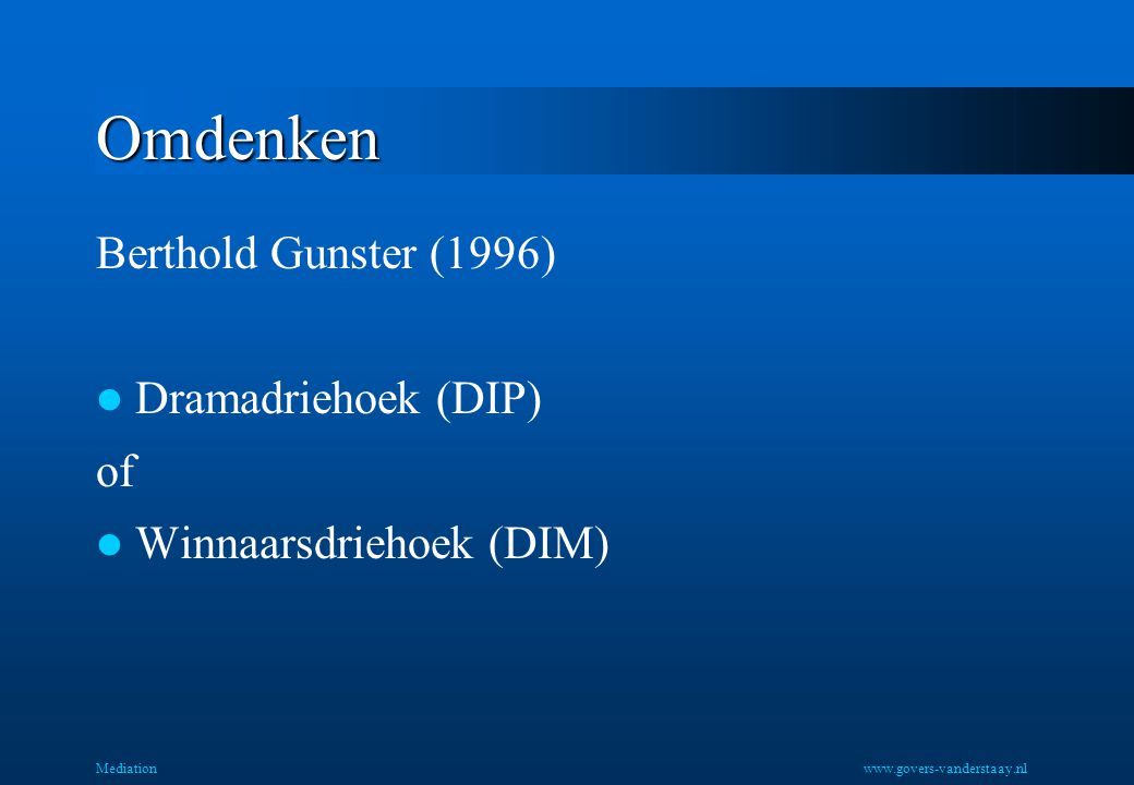 Omdenken Berthold Gunster (1996) Dramadriehoek (DIP) of