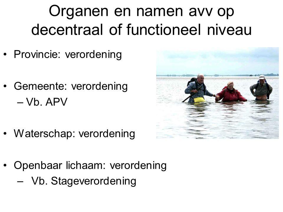 Organen en namen avv op decentraal of functioneel niveau