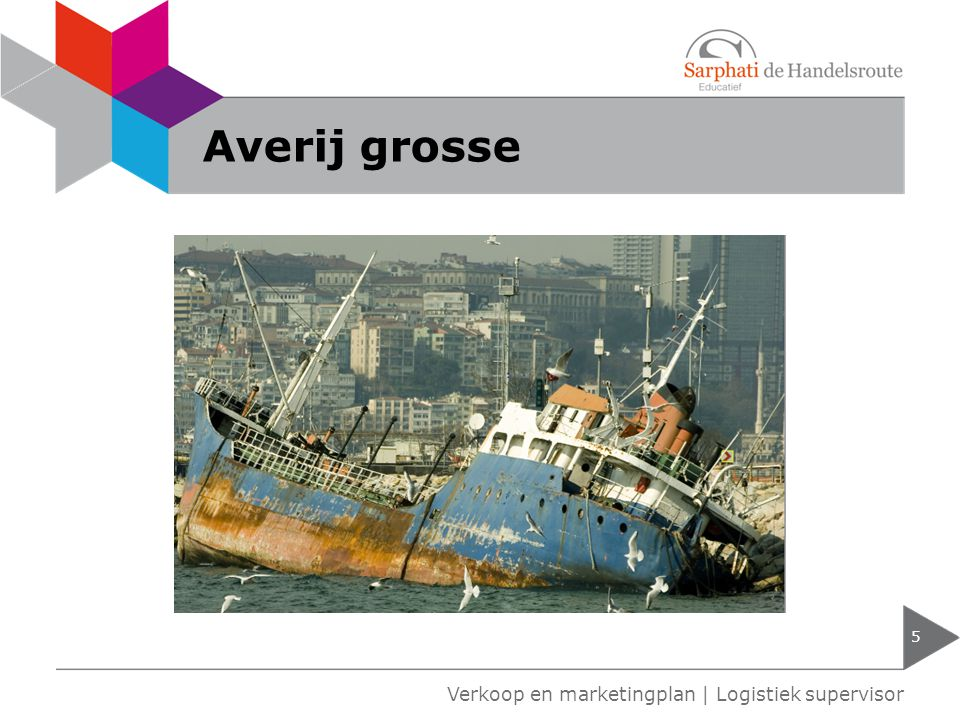 Averij grosse Verkoop en marketingplan | Logistiek supervisor
