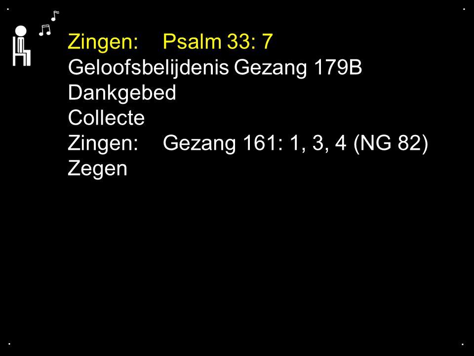 Geloofsbelijdenis Gezang 179B Dankgebed Collecte