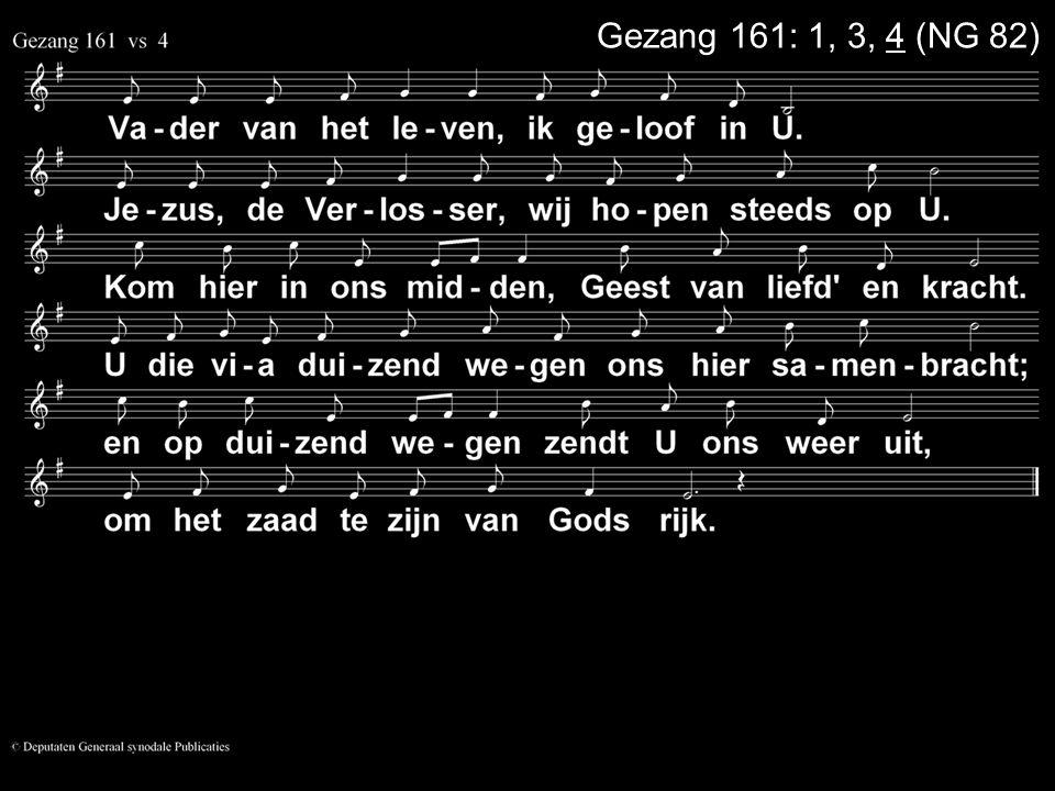 Gezang 161: 1, 3, 4 (NG 82)