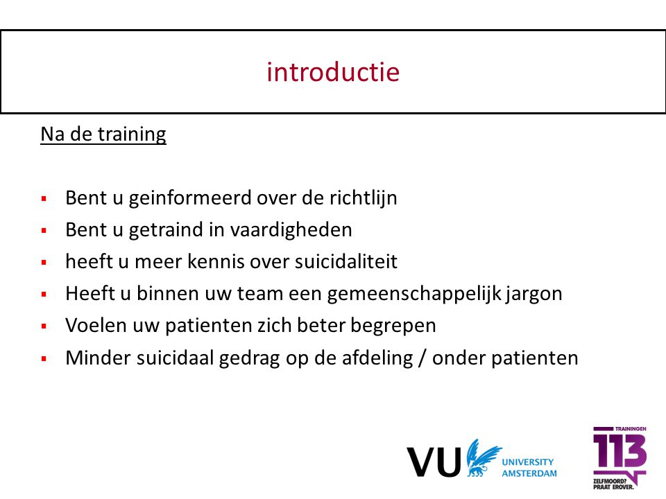 introductie Na de training Bent u geinformeerd over de richtlijn