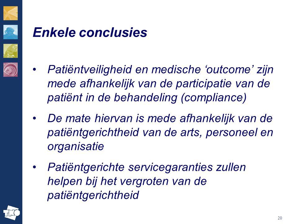 Enkele conclusies Patiëntveiligheid en medische 'outcome' zijn mede afhankelijk van de participatie van de patiënt in de behandeling (compliance)