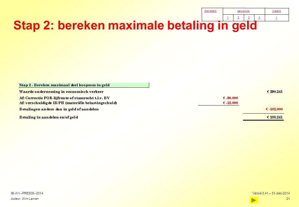 Stap 2: bereken maximale betaling in geld