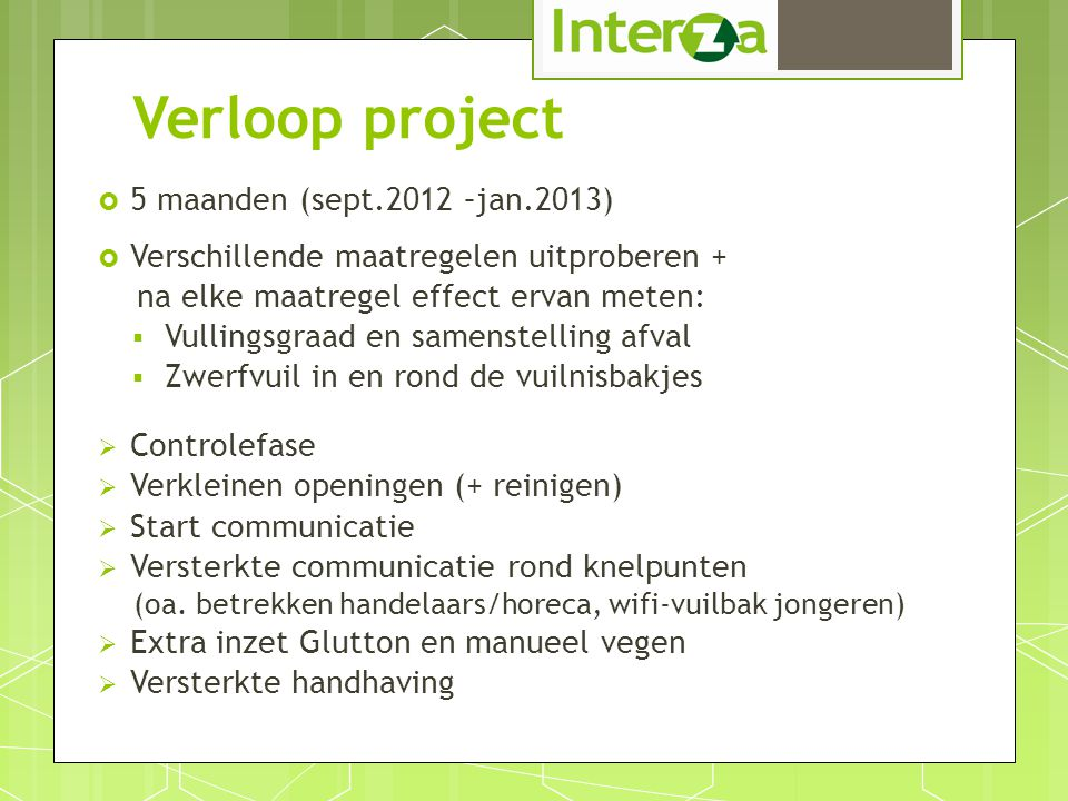 Verloop project 5 maanden (sept.2012 –jan.2013)