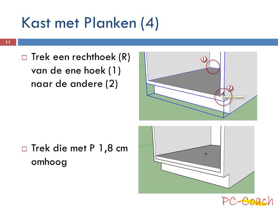 Kast met Planken (4) Trek een rechthoek (R) van de ene hoek (1) naar de andere (2) Trek die met P 1,8 cm omhoog.