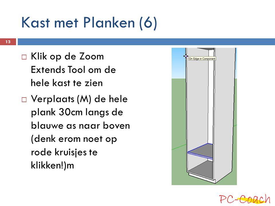 Kast met Planken (6) Klik op de Zoom Extends Tool om de hele kast te zien.
