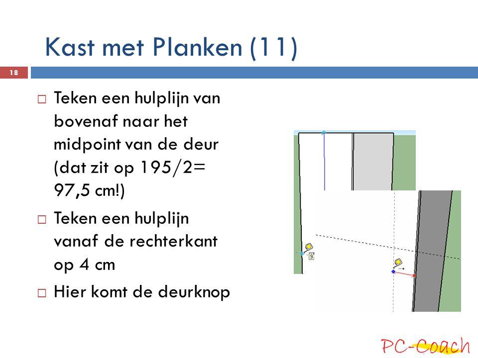 Kast met Planken (11) Teken een hulplijn van bovenaf naar het midpoint van de deur (dat zit op 195/2= 97,5 cm!)