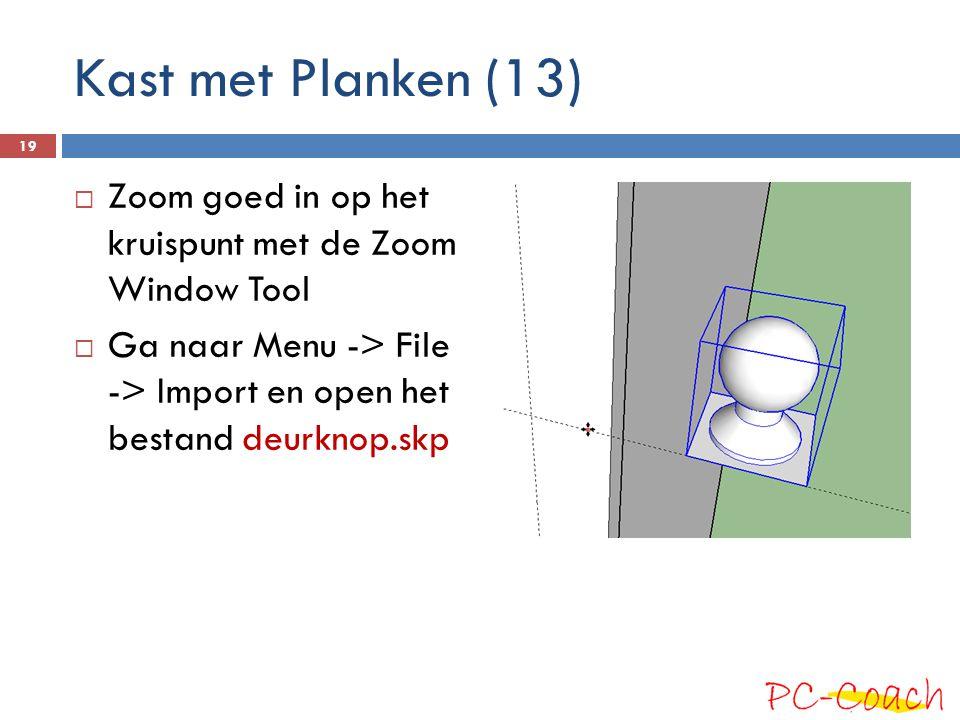 Kast met Planken (13) Zoom goed in op het kruispunt met de Zoom Window Tool.