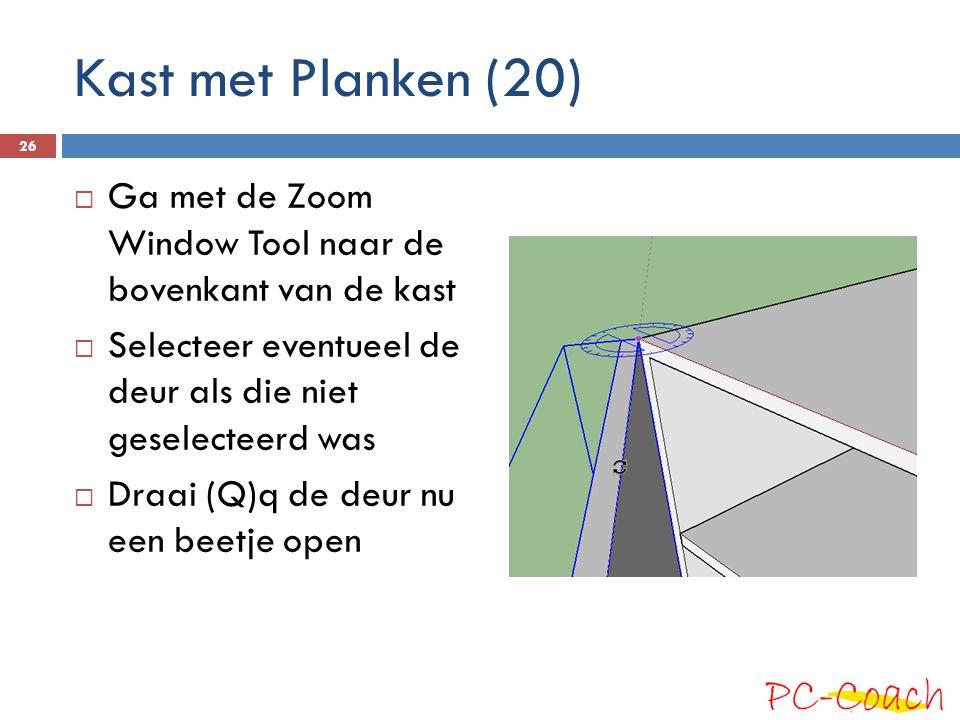 Kast met Planken (20) Ga met de Zoom Window Tool naar de bovenkant van de kast. Selecteer eventueel de deur als die niet geselecteerd was.