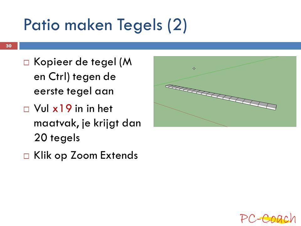 Patio maken Tegels (2) Kopieer de tegel (M en Ctrl) tegen de eerste tegel aan. Vul x19 in in het maatvak, je krijgt dan 20 tegels.
