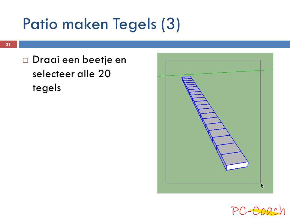 Patio maken Tegels (3) Draai een beetje en selecteer alle 20 tegels