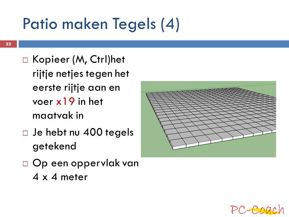 Patio maken Tegels (4) Kopieer (M, Ctrl)het rijtje netjes tegen het eerste rijtje aan en voer x19 in het maatvak in.