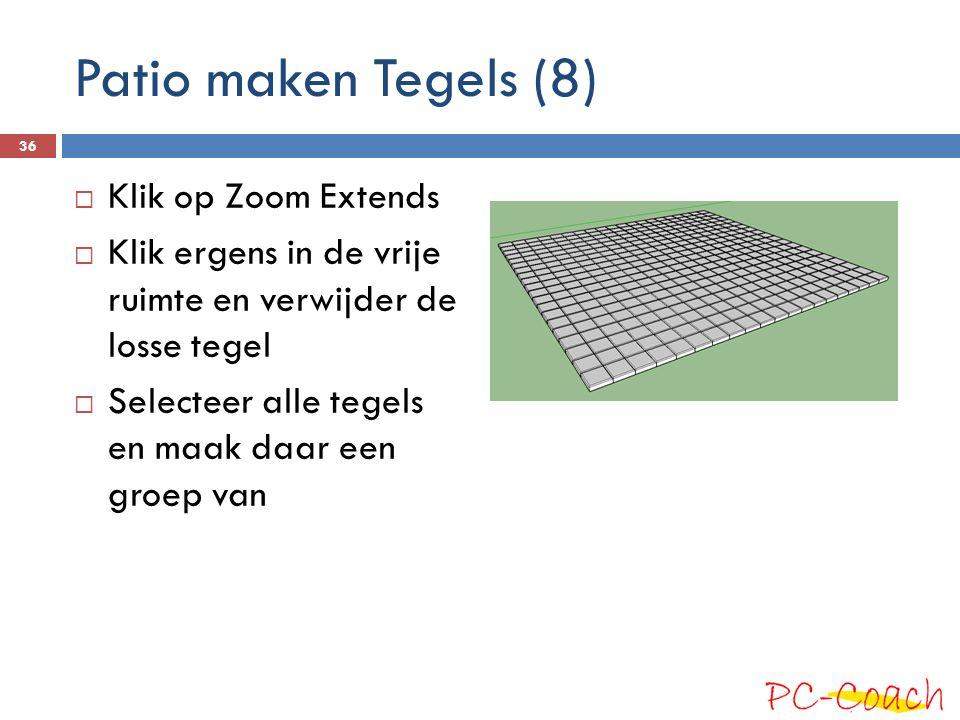 Patio maken Tegels (8) Klik op Zoom Extends