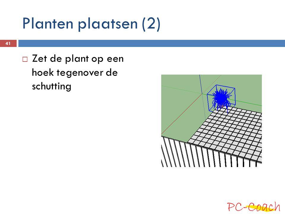 Planten plaatsen (2) Zet de plant op een hoek tegenover de schutting