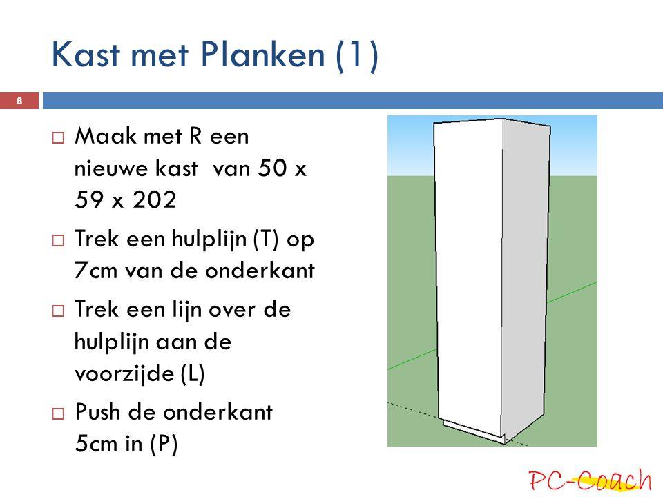 Kast met Planken (1) Maak met R een nieuwe kast van 50 x 59 x 202