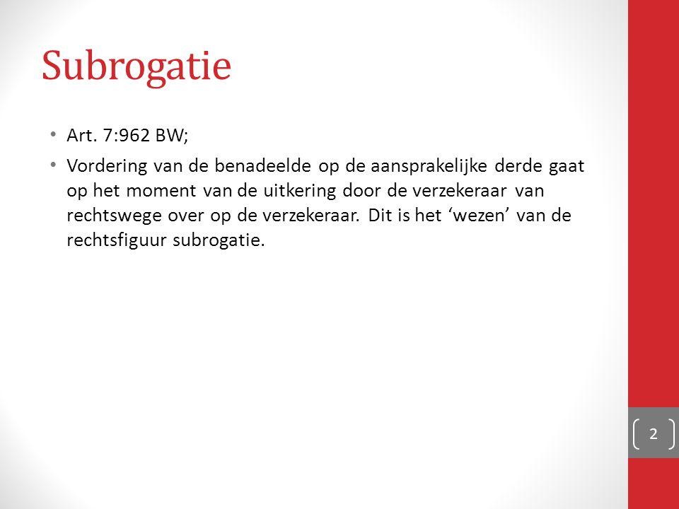 Subrogatie Art. 7:962 BW;