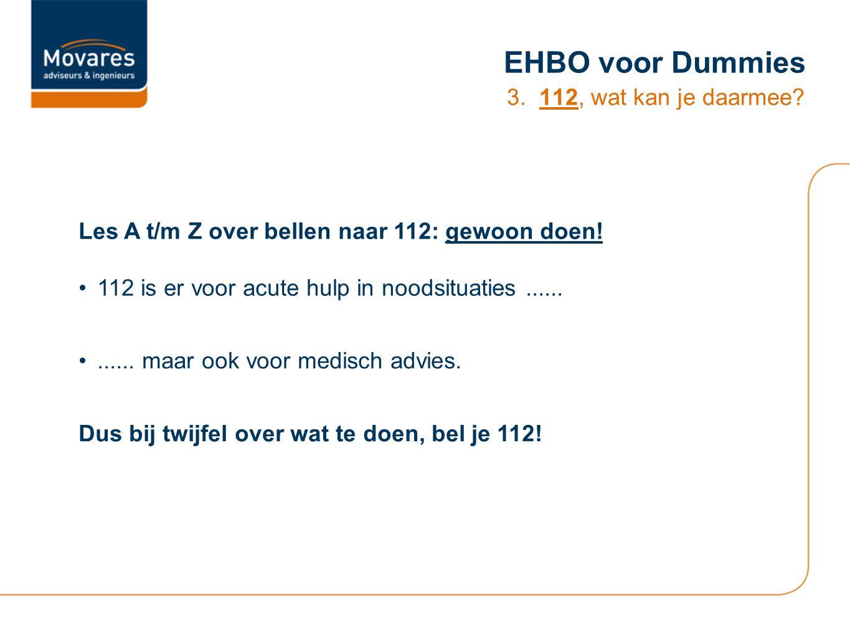 EHBO voor Dummies 3. 112, wat kan je daarmee