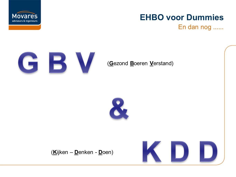G B V & K D D EHBO voor Dummies En dan nog ......