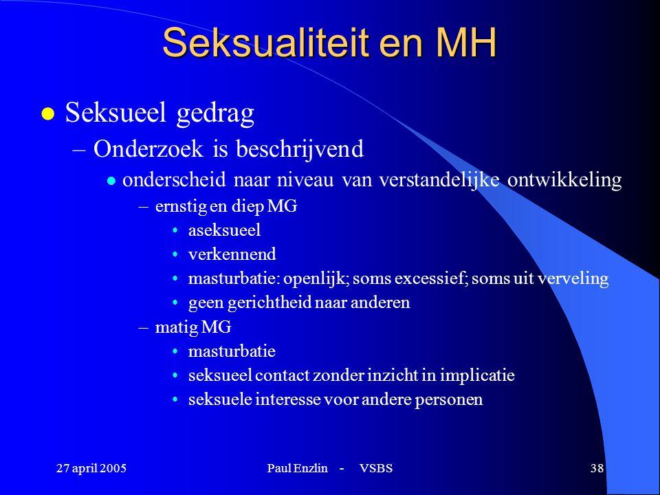 Seksualiteit en MH Seksueel gedrag Onderzoek is beschrijvend