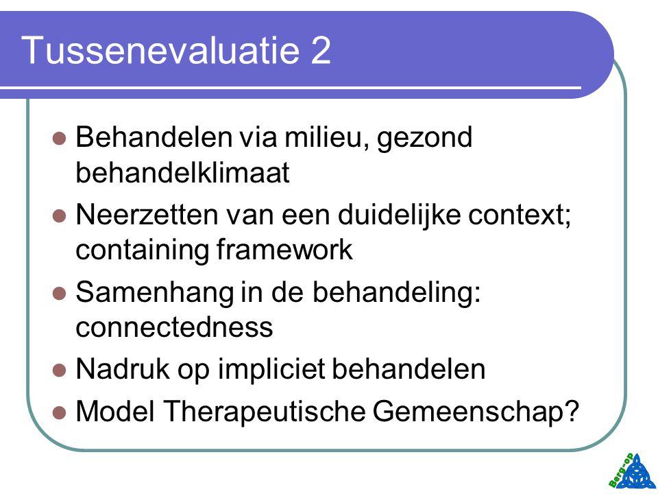 Tussenevaluatie 2 Behandelen via milieu, gezond behandelklimaat