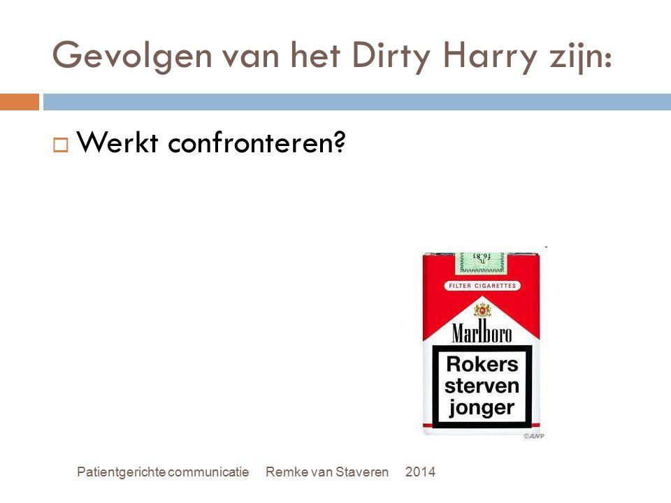 Gevolgen van het Dirty Harry zijn: