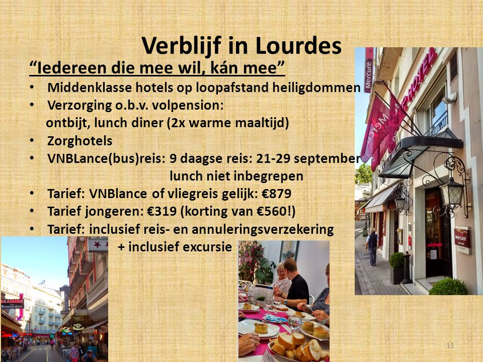 Verblijf in Lourdes Iedereen die mee wil, kán mee