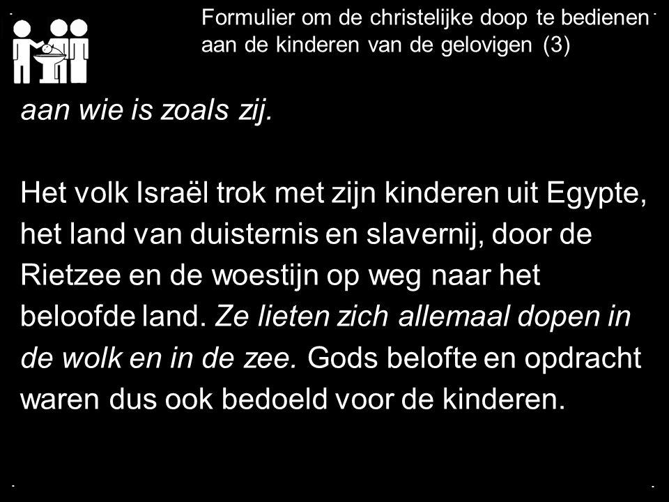 Het volk Israël trok met zijn kinderen uit Egypte,