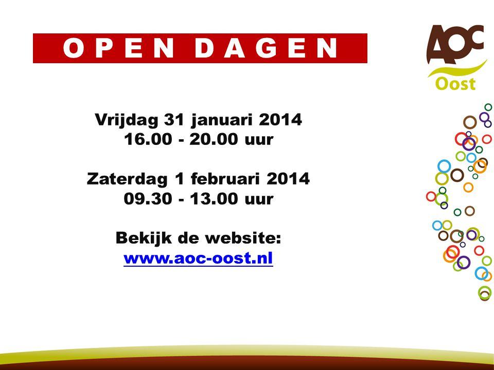 O P E N D A G E N Vrijdag 31 januari 2014 16.00 - 20.00 uur
