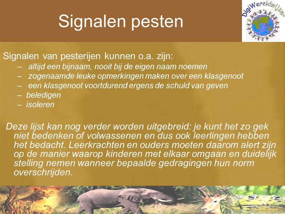 Signalen pesten Signalen van pesterijen kunnen o.a. zijn: